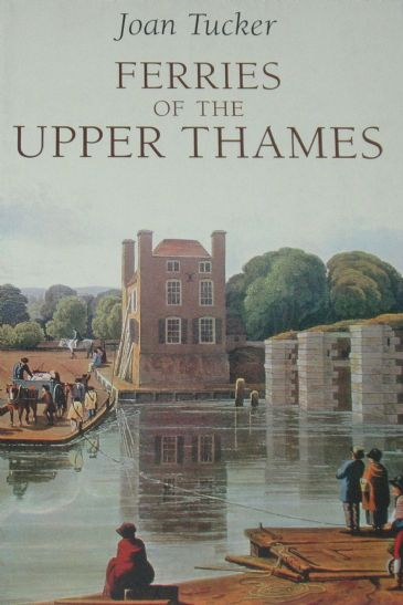 Ferries of the Upper Thames, by Joan Tucker
